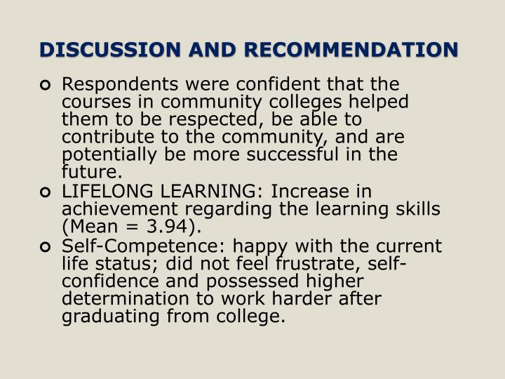 Respondents were confident that the courses in community colleges helped them to be respected, be able to contribute to the community, and are potentially be more successful in the future.