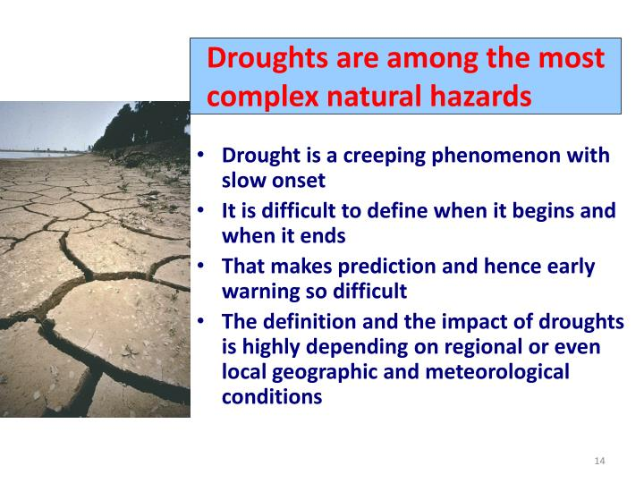 Droughts are among the most complex natural hazards