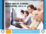 mater virtual academy orientation 2013 14