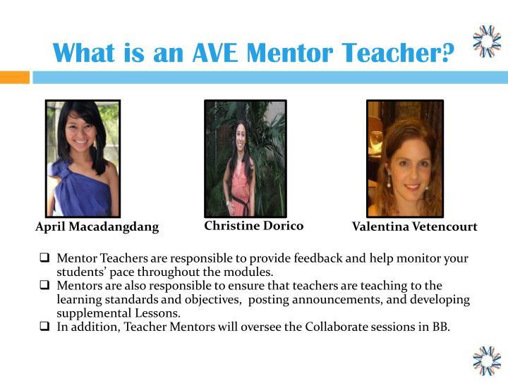 What is an AVE Mentor Teacher?