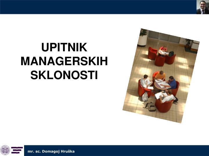 UPITNIK MANAGERSKIH SKLONOSTI