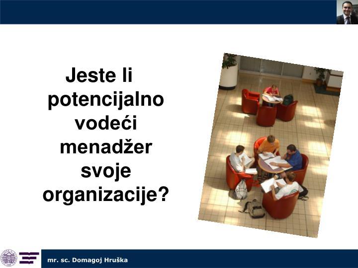 Jeste li potencijalno vodeći menadžer svoje organizacije?
