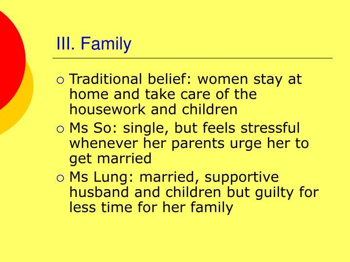 III. Family
