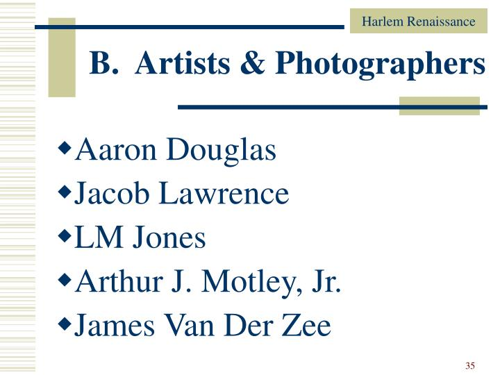 B.  Artists & Photographers