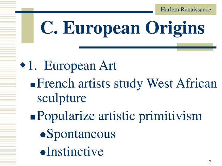 C. European Origins