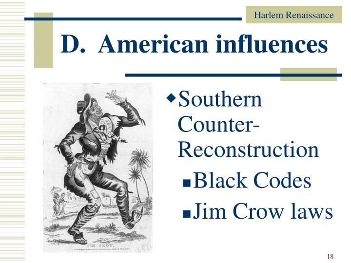 D.  American influences