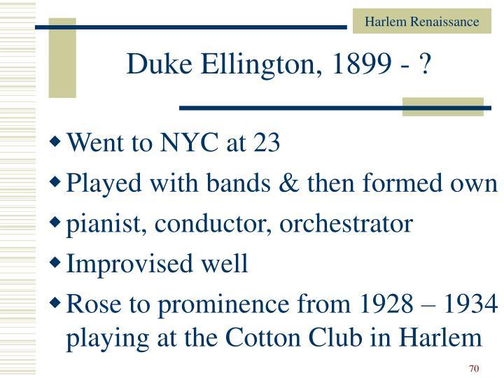 Duke Ellington, 1899 - ?