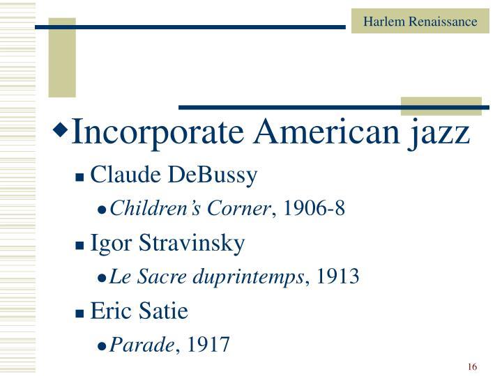 Incorporate American jazz