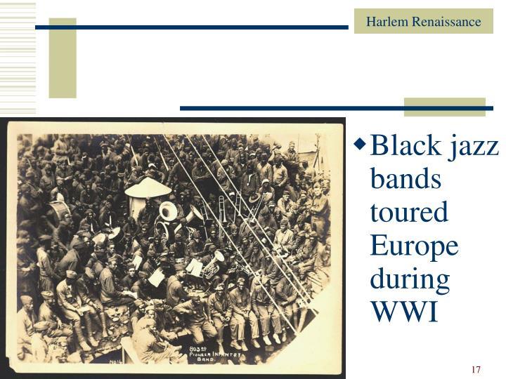 Black jazz bands toured Europe during WWI
