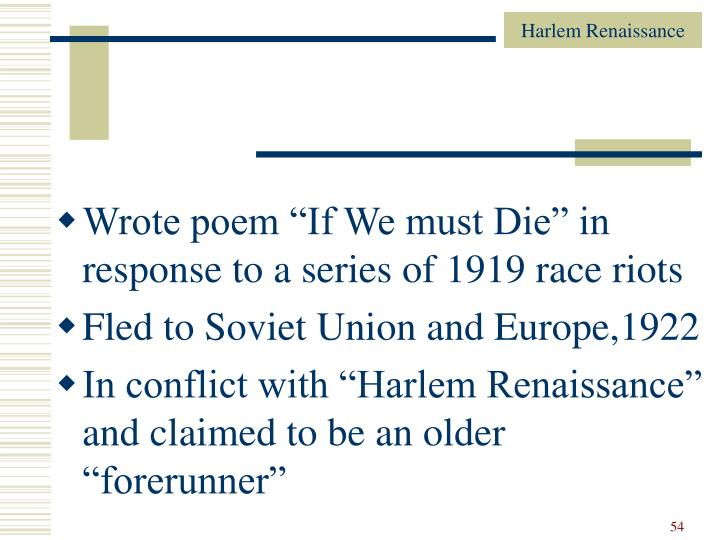 """Wrote poem """"If We must Die"""" in response to a series of 1919 race riots"""