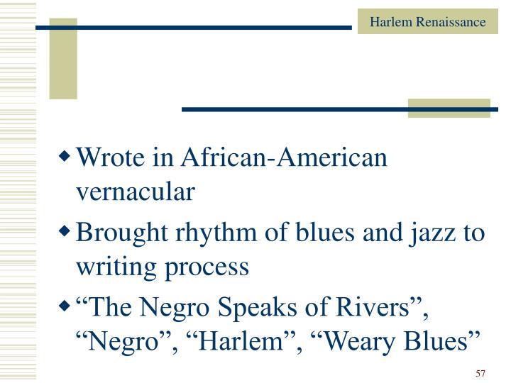 Wrote in African-American vernacular