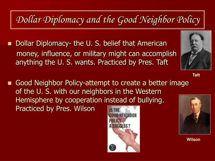 Dollar Diplomacy and the Good Neighbor Policy