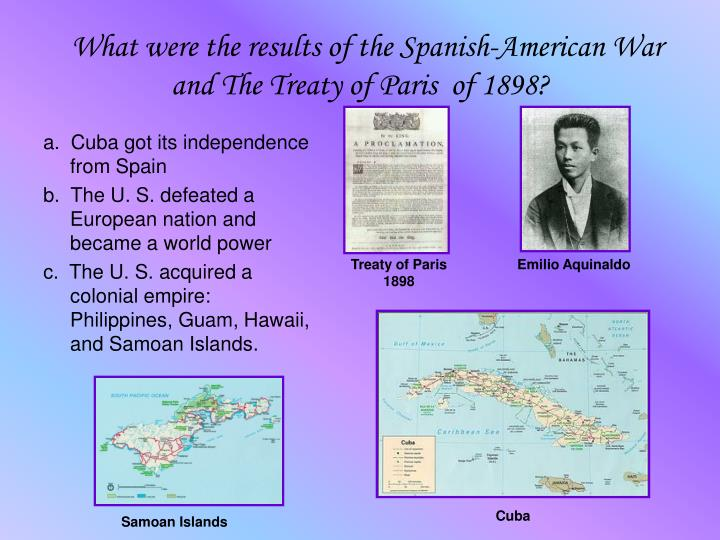 What were the results of the Spanish-American War and The Treaty of Paris  of 1898?