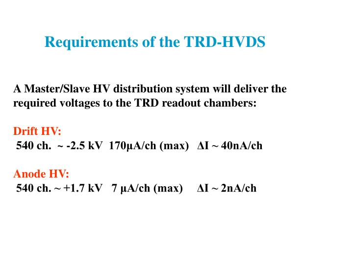 Requirements of the TRD-HVDS