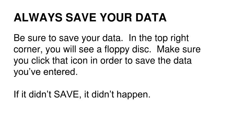 ALWAYS SAVE YOUR DATA