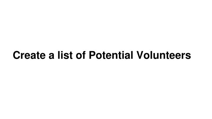 Create a list of Potential Volunteers