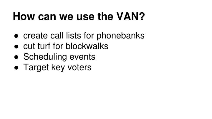 How can we use the VAN?