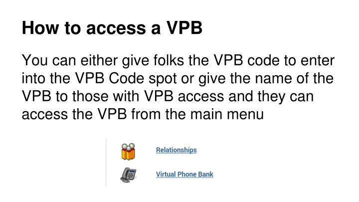 How to access a VPB