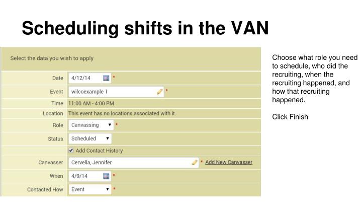 Scheduling shifts in the VAN