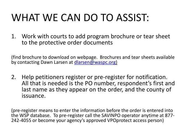 WHAT WE CAN DO TO ASSIST: