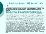 j am optom assoc 1997 jan 68 1 43 9