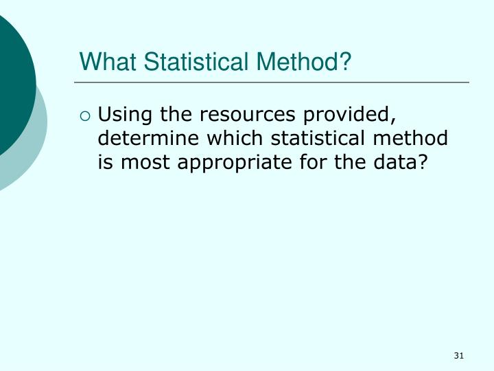 What Statistical Method?
