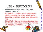 use a semicolon2