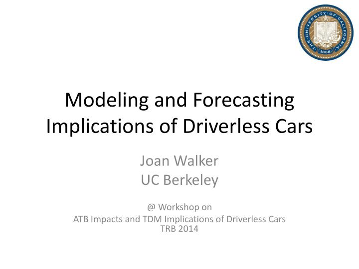 Modeling and forecasting implications of driverless cars