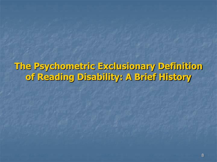 The Psychometric Exclusionary Definition of Reading Disability: A Brief History