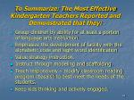 to summarize t he most effective kindergarten teachers reported and demonstrated that they