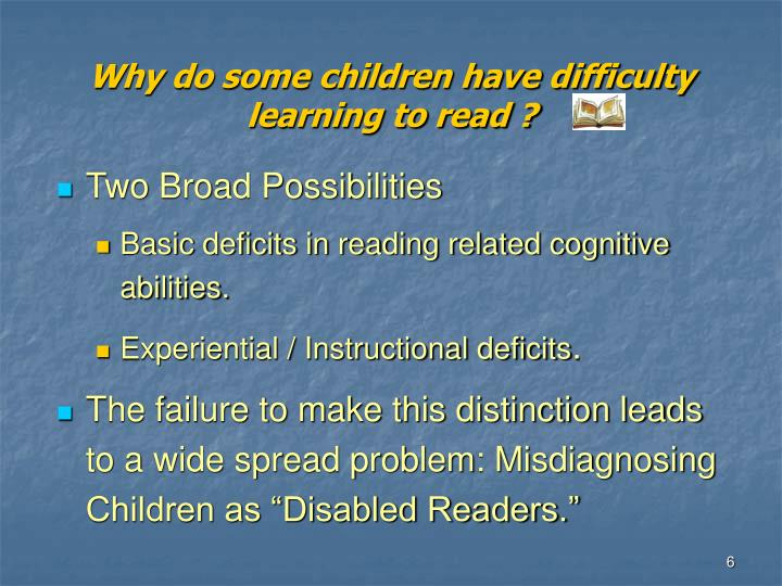 Why do some children have difficulty learning to read ?