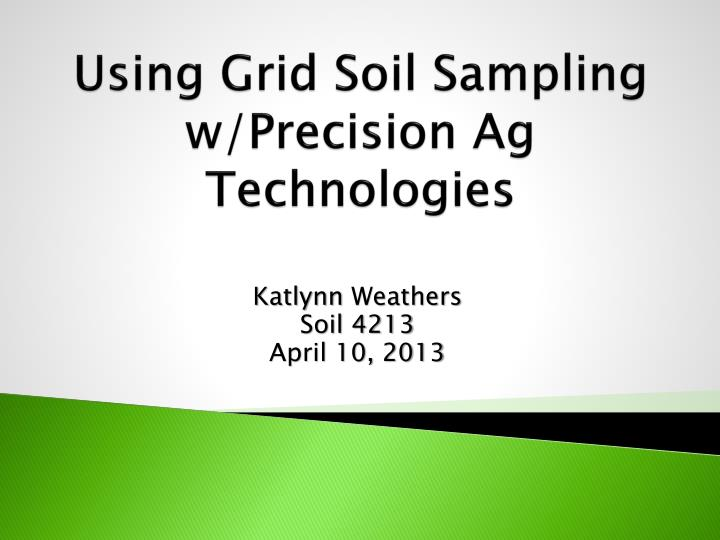 using grid soil sampling w precision ag technologies