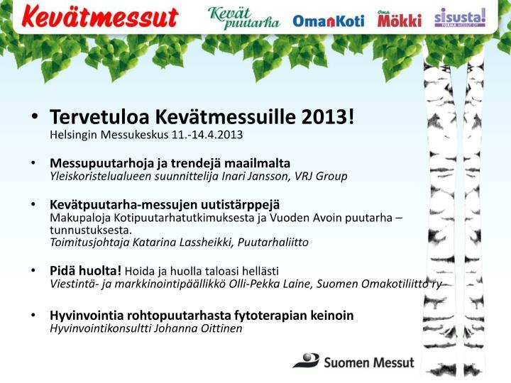 Tervetuloa Kevätmessuille 2013!