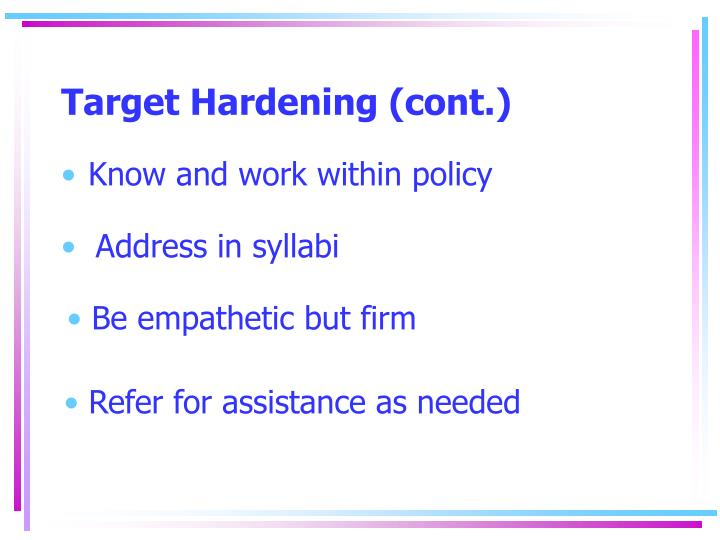 Target Hardening (cont.)