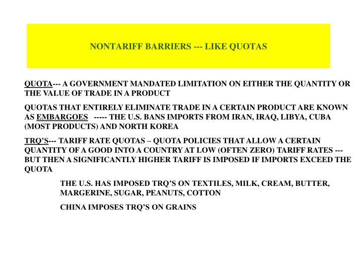 NONTARIFF BARRIERS --- LIKE QUOTAS