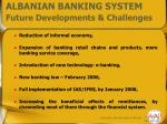 albanian banking system future developments challenges