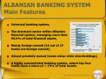 albanian banking system main features