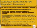 albanian banking system regulatory framework