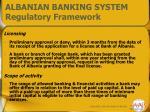 albanian banking system regulatory framework1