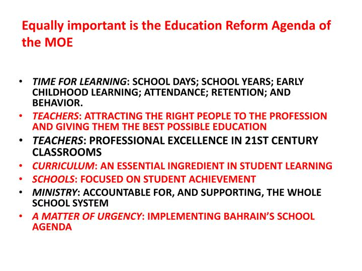 Equally important is the Education Reform Agenda of the MOE