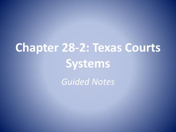 Chapter 28 2 texas courts systems