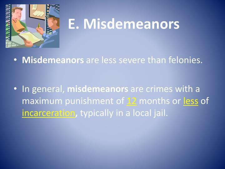 E. Misdemeanors