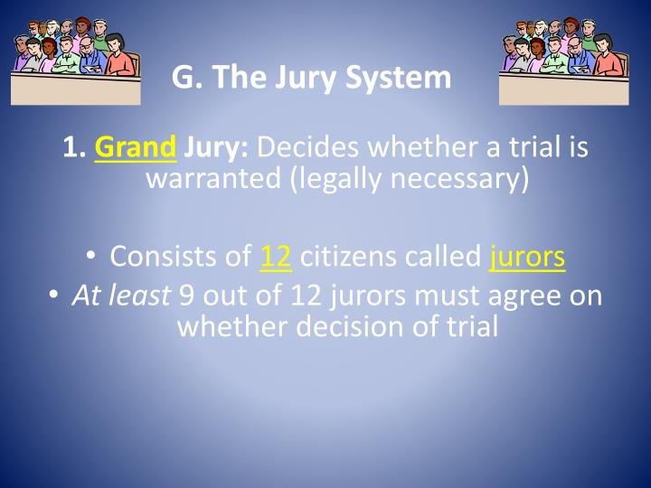 G. The Jury System