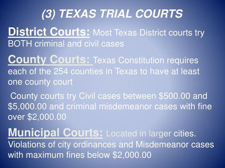 (3) TEXAS TRIAL COURTS
