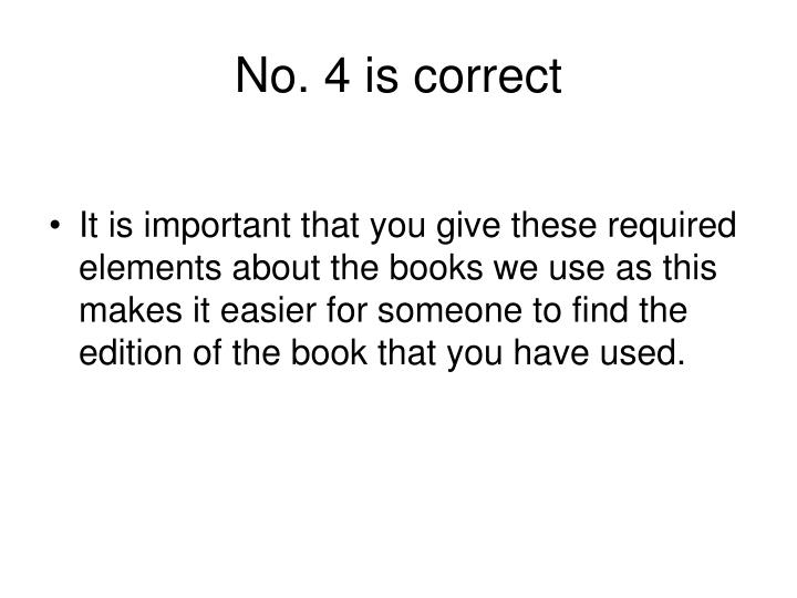 No. 4 is correct