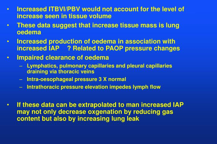 Increased ITBVI/PBV would not account for the level of increase seen in tissue volume