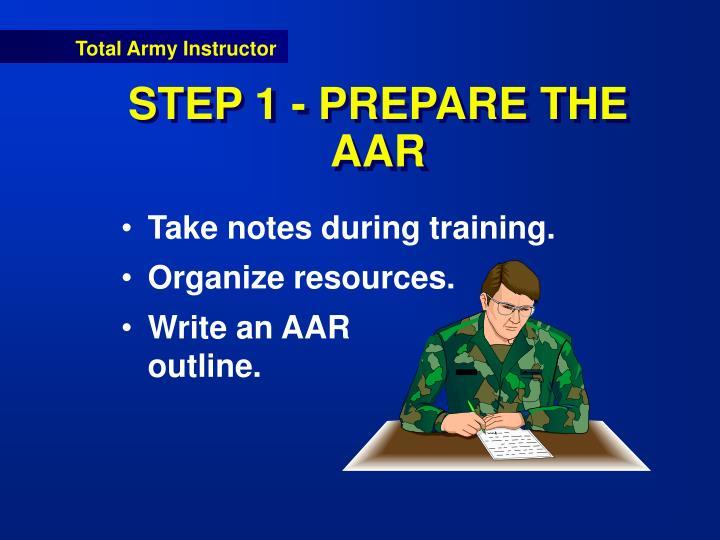 STEP 1 - PREPARE THE AAR