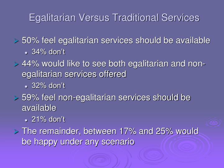 Egalitarian Versus Traditional Services