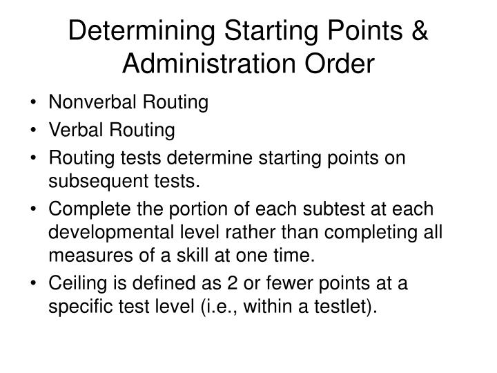 Determining Starting Points & Administration Order