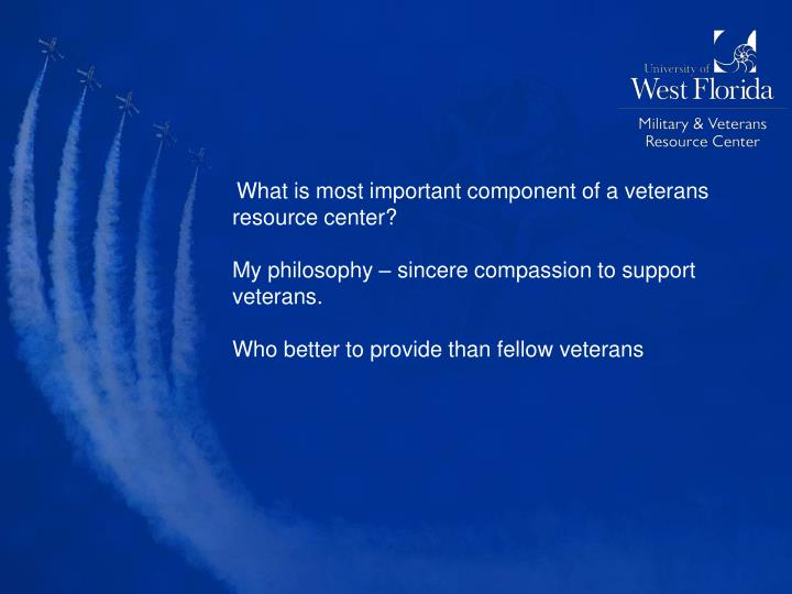 What is most important component of a veterans resource center?